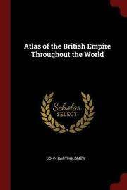 Atlas of the British Empire Throughout the World by John Bartholomew image