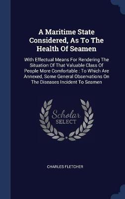 A Maritime State Considered, as to the Health of Seamen by Charles Fletcher image