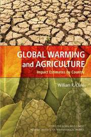 Global Warming and Agriculture - Impact Estimates by Country by William Cline