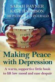 Making Peace with Depression by Sarah Rayner
