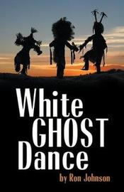 White Ghost Dance by Ron Johnson