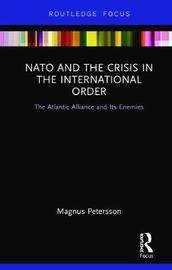 NATO and the Crisis in the International Order by Magnus Petersson image