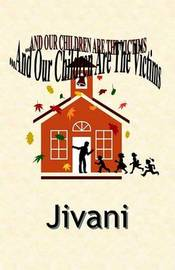 And Our Children Are The Victims by Jivani image