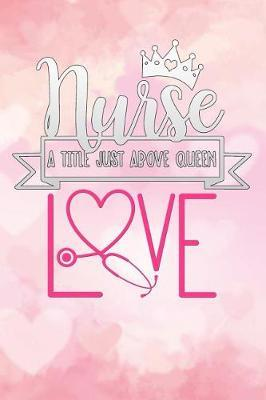 nurse a title just above queen by Scrub Lives Publishers