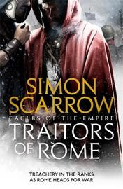 Traitors of Rome (Eagles of the Empire 18) by Simon Scarrow image