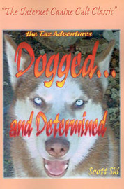 Dogged...and Determined: The TAZ Adventures by Scott Ski image