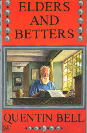 Elders And Betters by Quentin Bell