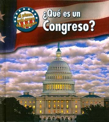 Que Es un Congreso? by Nancy Harris