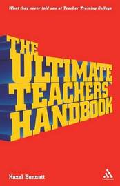 The Ultimate Teachers' Handbook by Hazel Bennett image
