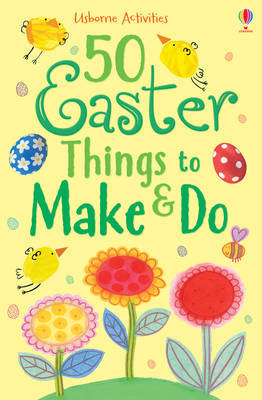 50 Easter Things to Make and Do