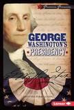 George Washington's Presidency by Krystyna Poray Goddu