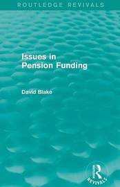 Issues in Pension Funding by David Blake