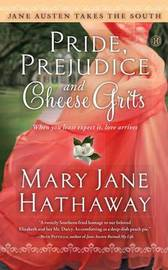 Pride, Prejudice and Cheese Grits by Mary J. Hathaway