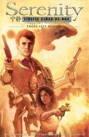 Serenity Those Left Behind: Those Left Behind 2nd Edition by Joss Whedon