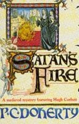 Satan's Fire (Hugh Corbett Mysteries, Book 9) by Paul Doherty image