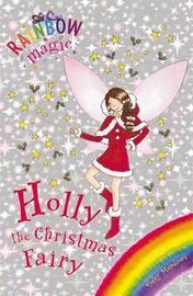 Holly the Christmas Fairy (Rainbow Magic Holiday Special) by Daisy Meadows