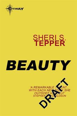 Beauty (Fantasy Masterworks #14) by Sheri S Tepper image