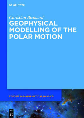 Geophysical Modelling of the Polar Motion by Christian Bizouard