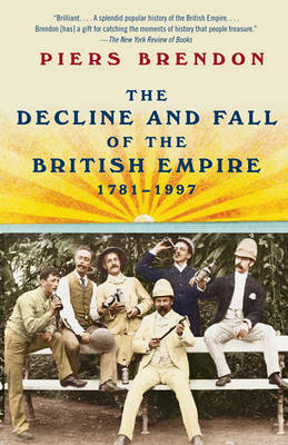 The Decline and Fall of the British Empire, 1781-1997 by Piers Brendon image