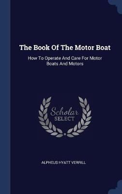 The Book of the Motor Boat by Alpheus Hyatt Verrill image