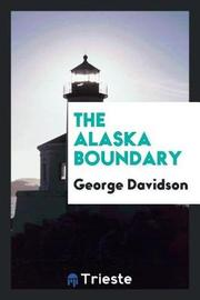 The Alaska Boundary by George Davidson image