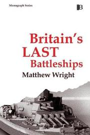 Britain's Last Battleships by Matthew Wright image