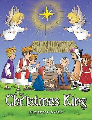 The Christmas King by Elizabeth Bates image