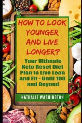 How to Look Younger and Live Longer? by Nathalie Washington