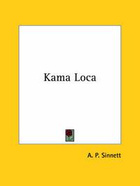 Kama Loca by A.P. Sinnett
