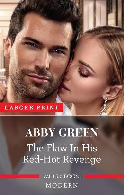 The Flaw in His Red-Hot Revenge by Abby Green