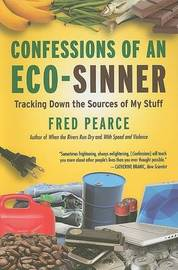 Confessions of an Eco-Sinner by Fred Pearce image