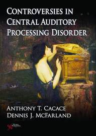 Controversies in Central Auditory Processing Disorder (CAPD) by Dennis J. McFarland image