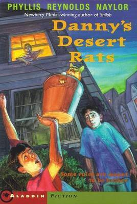 Dannys Desert Rats by Phyllis Reynolds Naylor