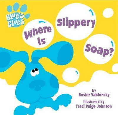 Where is Slippery Soap? by Buster Yablonsky