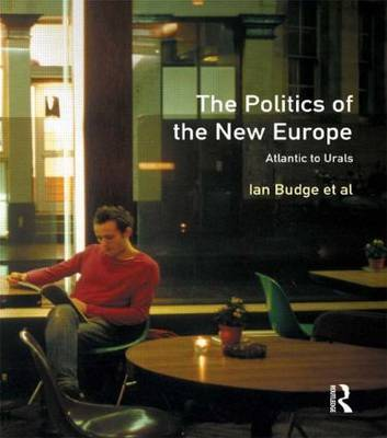 The Politics of the New Europe by Ian Budge