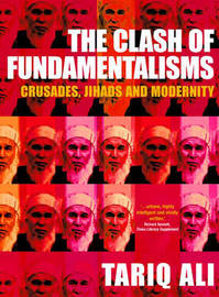 The Clash of Fundamentalisms by Tariq Ali image