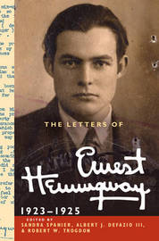 The The Cambridge Edition of the Letters of Ernest Hemingway The Letters of Ernest Hemingway: Series Number 2: Volume 2 by Ernest Hemingway