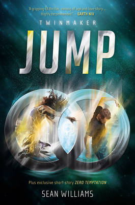 Jump: Twinmaker 1 by Sean Williams