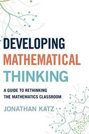 Developing Mathematical Thinking by Jonathan D Katz