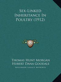 Sex-Linked Inheritance in Poultry (1912) by Hubert Dana Goodale