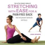 The Little Pocket Book of Stretching with Ease for a Pain-Free Back by Linda Minarik