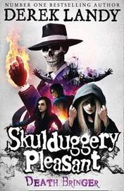 Death Bringer (Skulduggery Pleasant #6) by Derek Landy