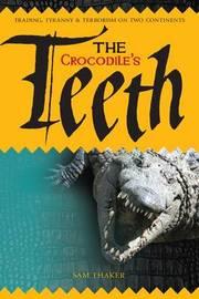 The Crocodile's Teeth by Sam Thaker