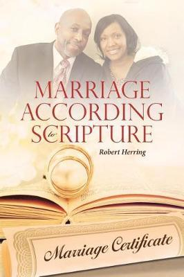 Marriage According to Scripture by Robert Herring