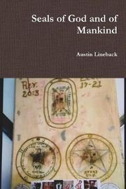Seals of God and of Mankind by Austin Lineback image