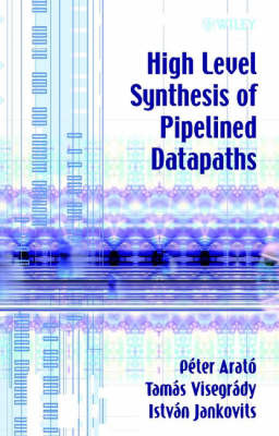 High Level Synthesis of Pipelined Datapaths by Peter Arato image