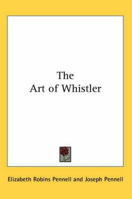 The Art of Whistler by Elizabeth Robins Pennell image