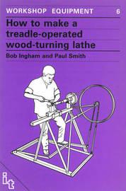 How to Make a Treadle-Operated Wood-Turning Lathe by Bob Ingham image