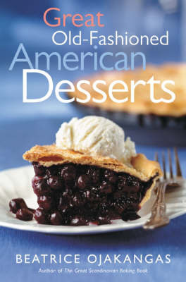 Great Old-Fashioned American Desserts by Beatrice Ojakangas