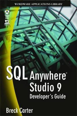 SQL Anywhere Studio 9 Developer's Guide by Jose A. Ramalho